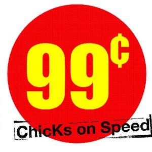 CHICKS ON SPEED - 99c-DJ-Edition