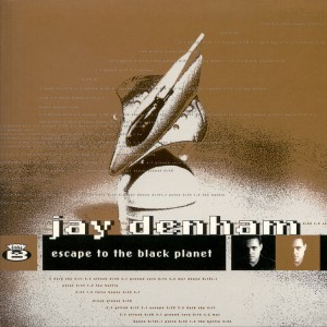 JAY DENHAM - Escape to the Black Planet