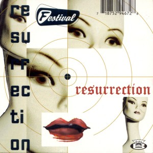 FESTIVAL - Resurrection
