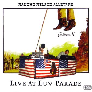 RANCHO RELAXO ALLSTARS - Live at Luv Parade