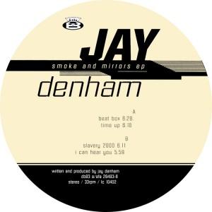 JAY DENHAM - Smoke&Mirrors EP
