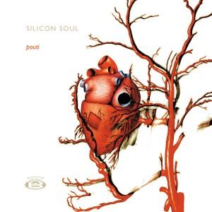 SILICON SOUL - Pouti