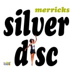 MERRICKS - Silverdisc